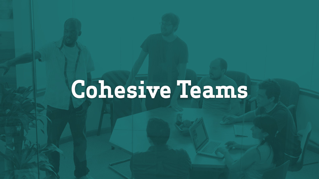 Cohesive Teams