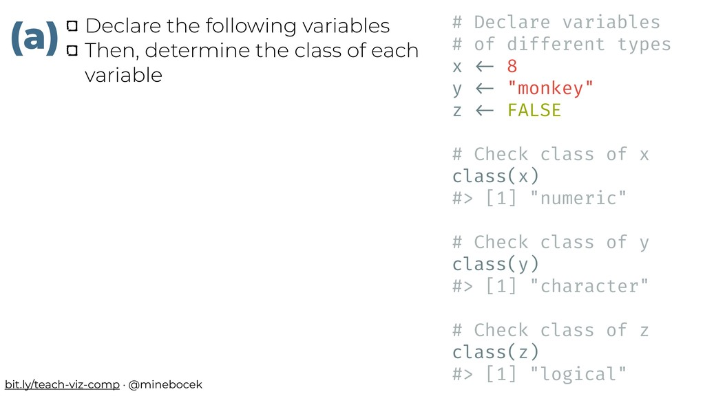 # Declare variables # of different types x !<- ...