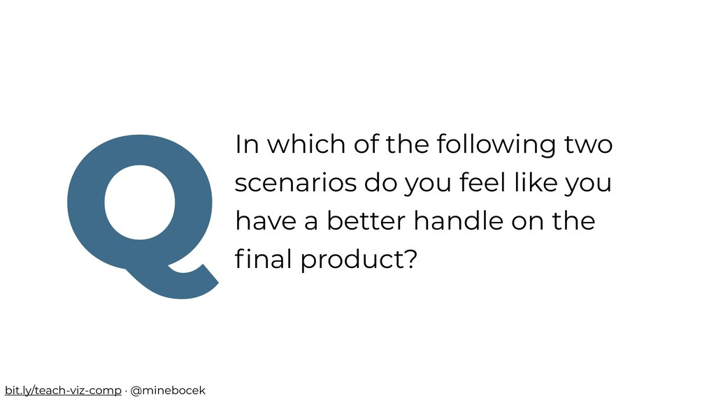 In which of the following two scenarios do you ...