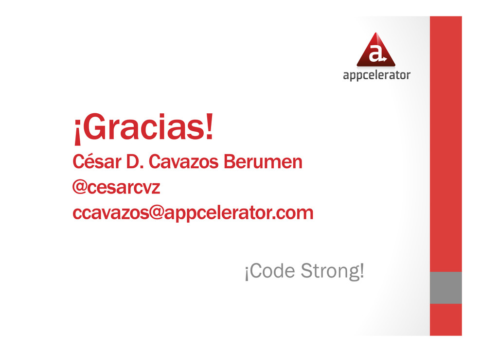 ¡Gracias! César D. Cavazos Berumen @cesarcvz cc...