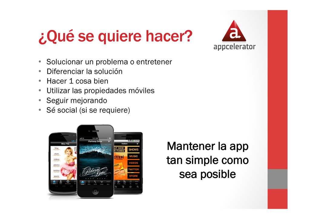 ¿Qué se quiere hacer? Mantener la app tan simpl...