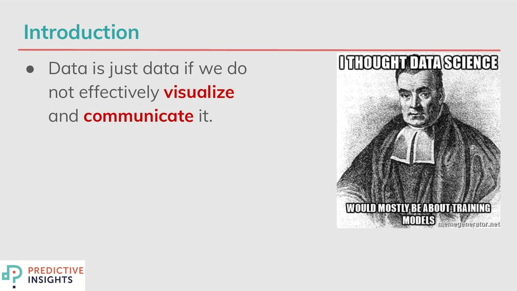 Introduction ● Data is just data if we do not e...