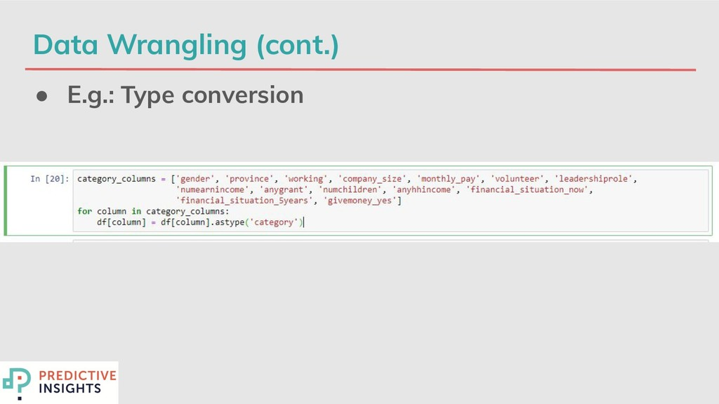 Data Wrangling (cont.) ● E.g.: Type conversion