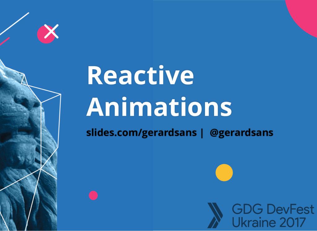 slides.com/gerardsans | @gerardsans Reactive An...