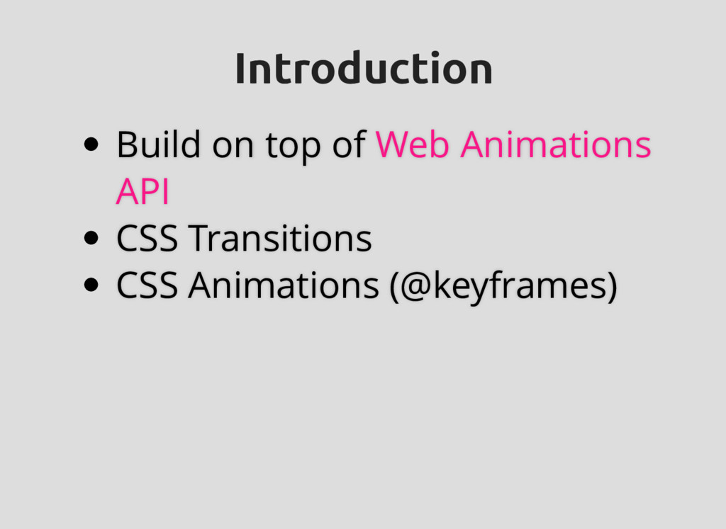 Introduction Introduction Build on top of CSS T...