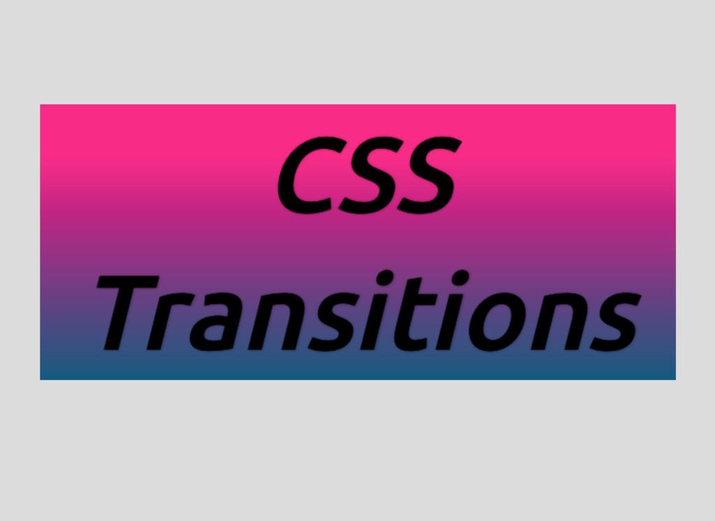 CSS CSS CSS CSS Transitions Transitions