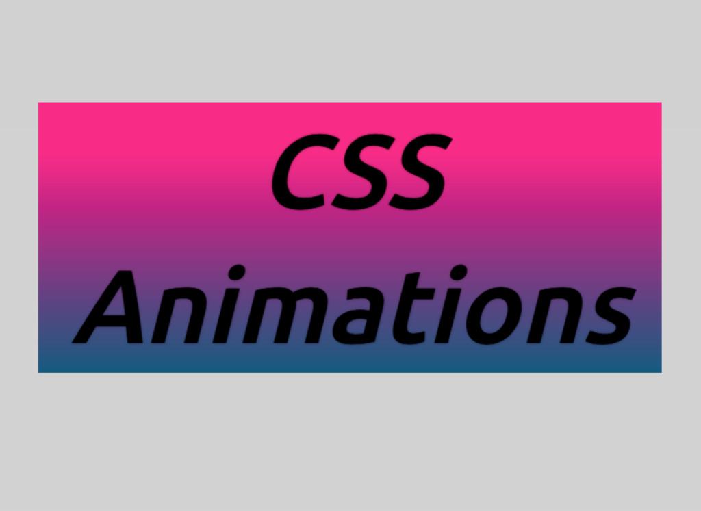 CSS CSS CSS CSS Animations Animations