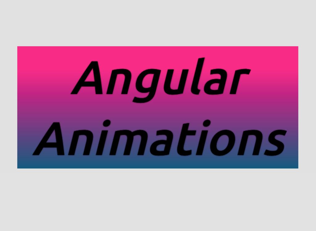 Angular Angular Angular Angular Animations Anim...