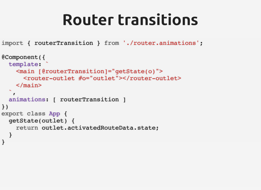 Router transitions Router transitions import { ...