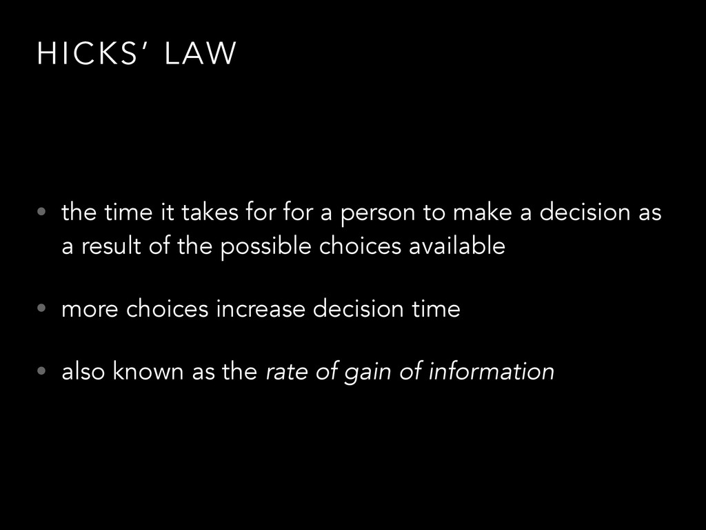 HICKS' LAW • the time it takes for for a person...