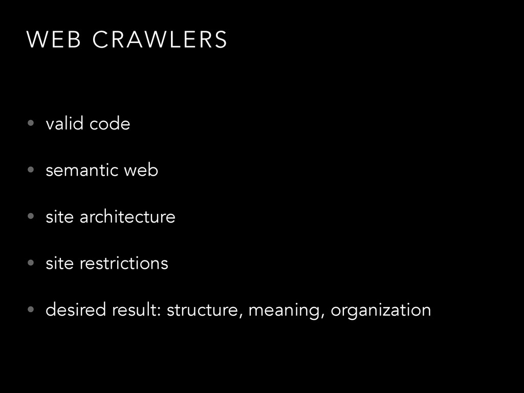 WEB CRAWLERS • valid code • semantic web • site...
