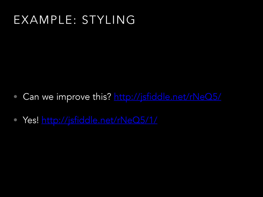 EXAMPLE: STYLING • Can we improve this? http://...