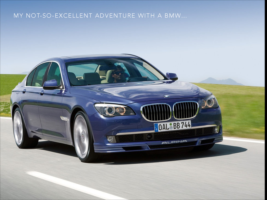 MY NOT-SO-EXCELLENT ADVENTURE WITH A BMW…