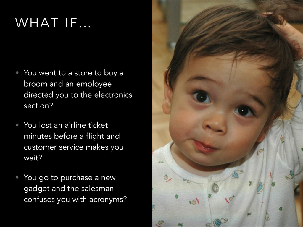 WHAT IF… • You went to a store to buy a broom a...