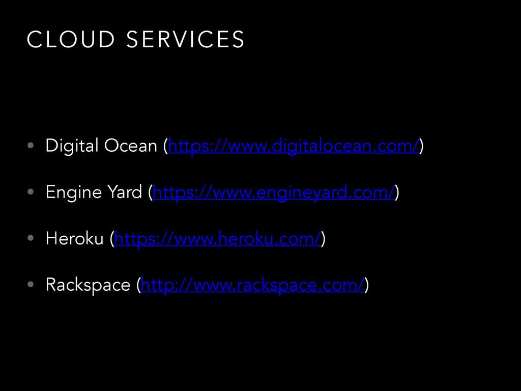 CLOUD SERVICES • Digital Ocean (https://www.dig...