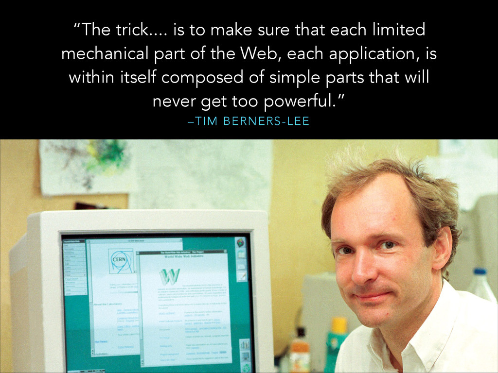 """–TIM BERNERS-LEE """"The trick.... is to make sure..."""