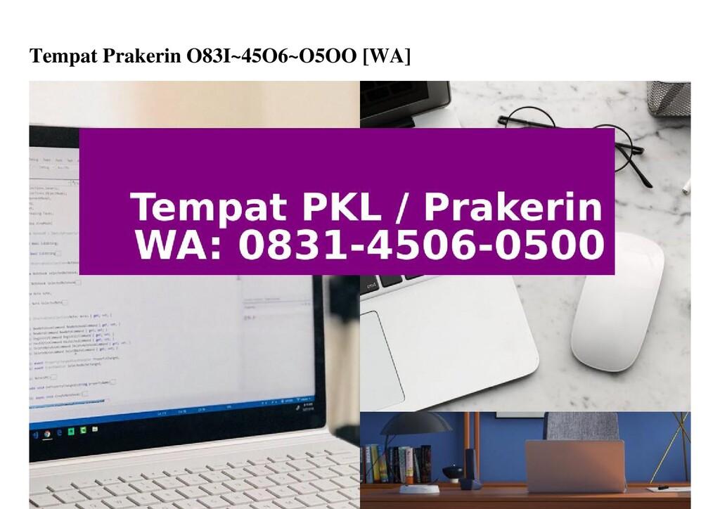 Tempat Prakerin O83I~45O6~O5OO [WA]