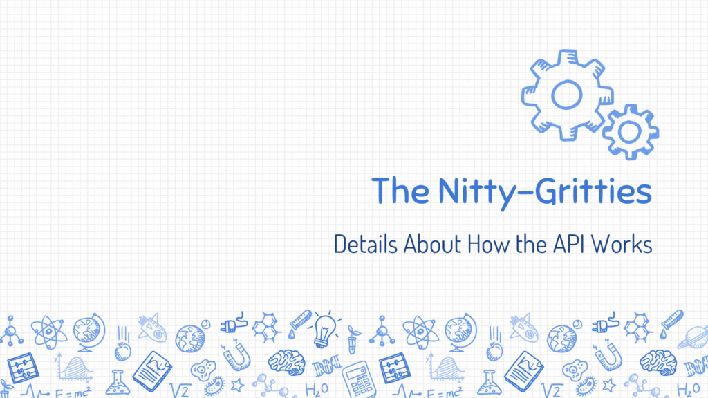 The Nitty-Gritties Details About How the API Wo...