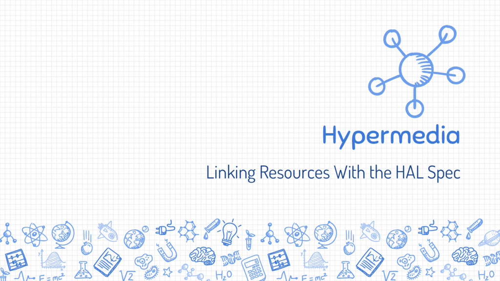 Hypermedia Linking Resources With the HAL Spec