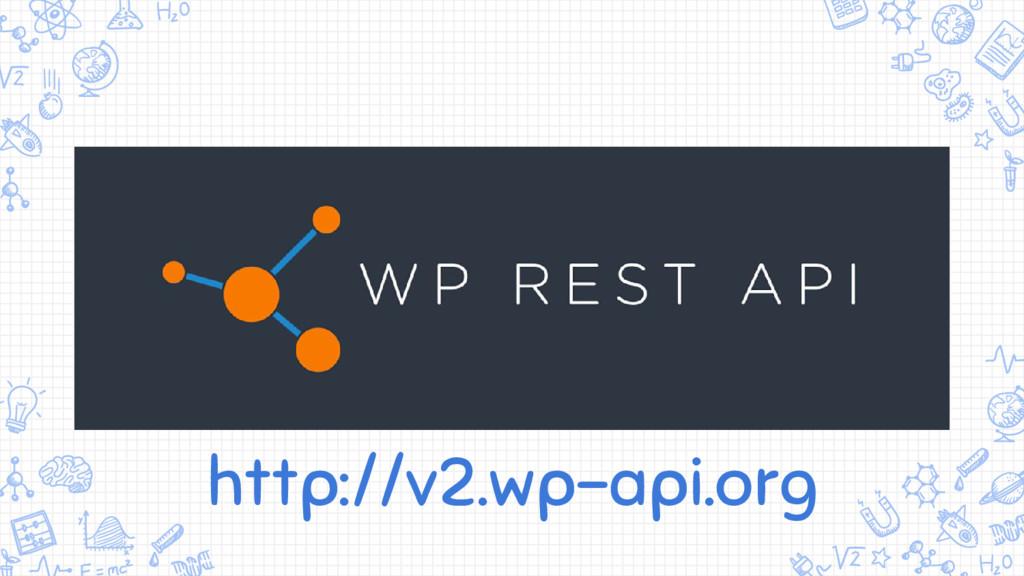 http://v2.wp-api.org