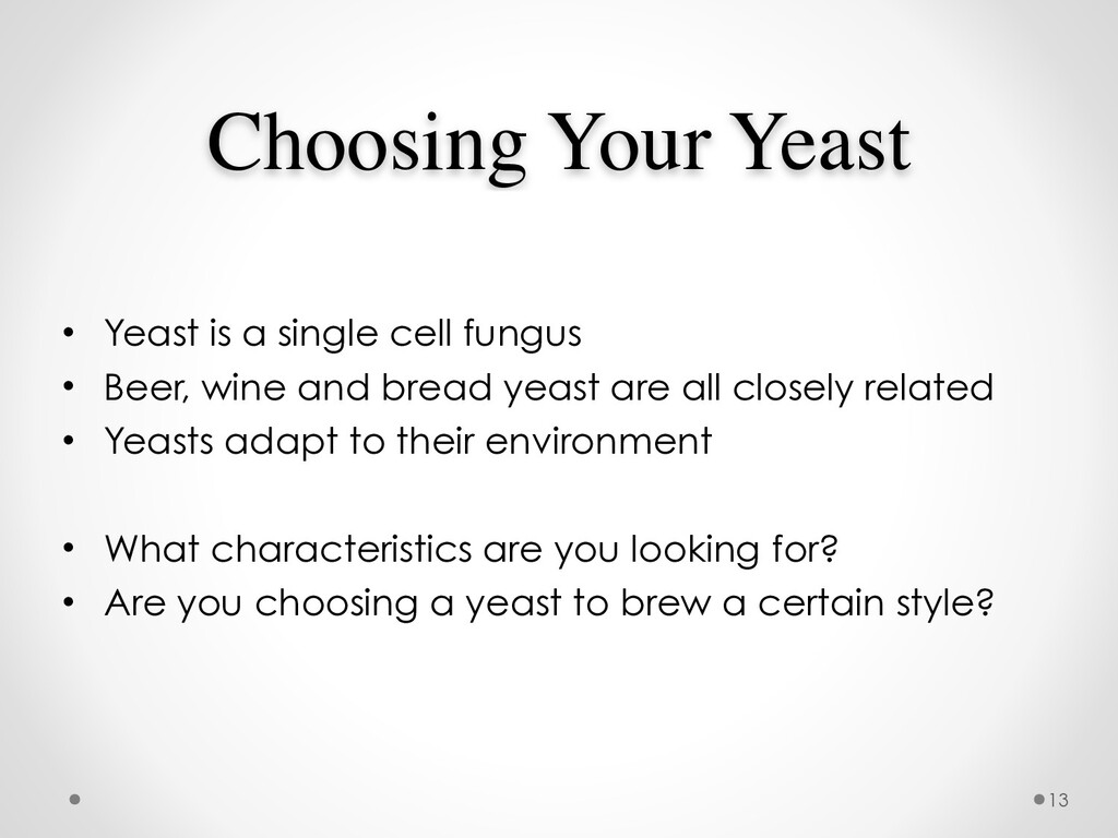 Choosing Your Yeast • Yeast is a single cell fu...