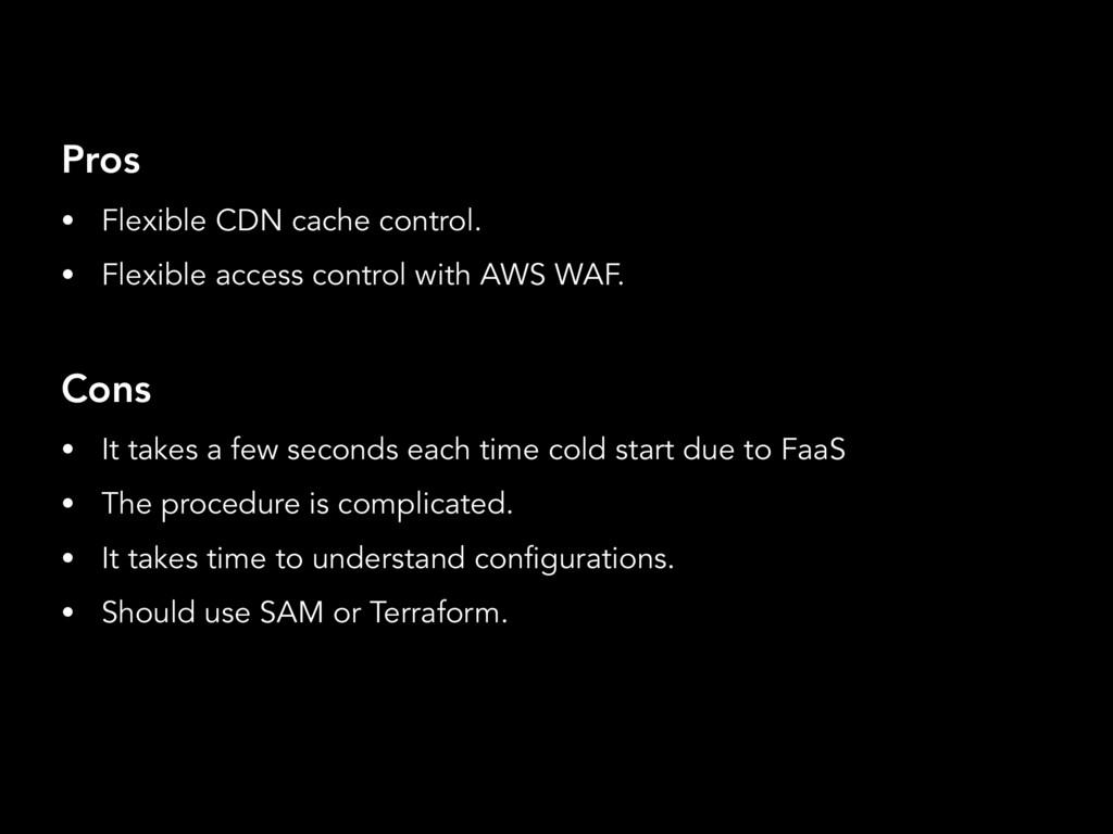 Pros • Flexible CDN cache control. • Flexible a...