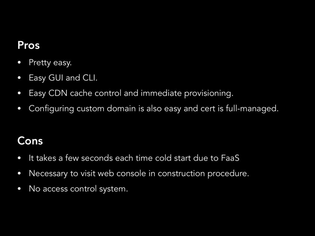 Pros • Pretty easy. • Easy GUI and CLI. • Easy ...