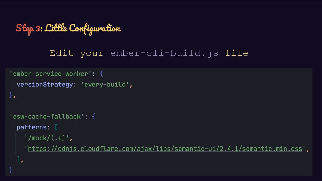 Edit your ember-cli-build.js file Step 3: Littl...