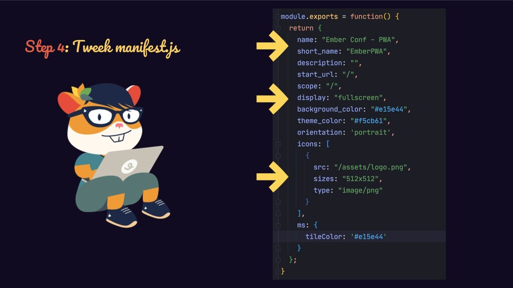 Step 4: Tweek manifest.js