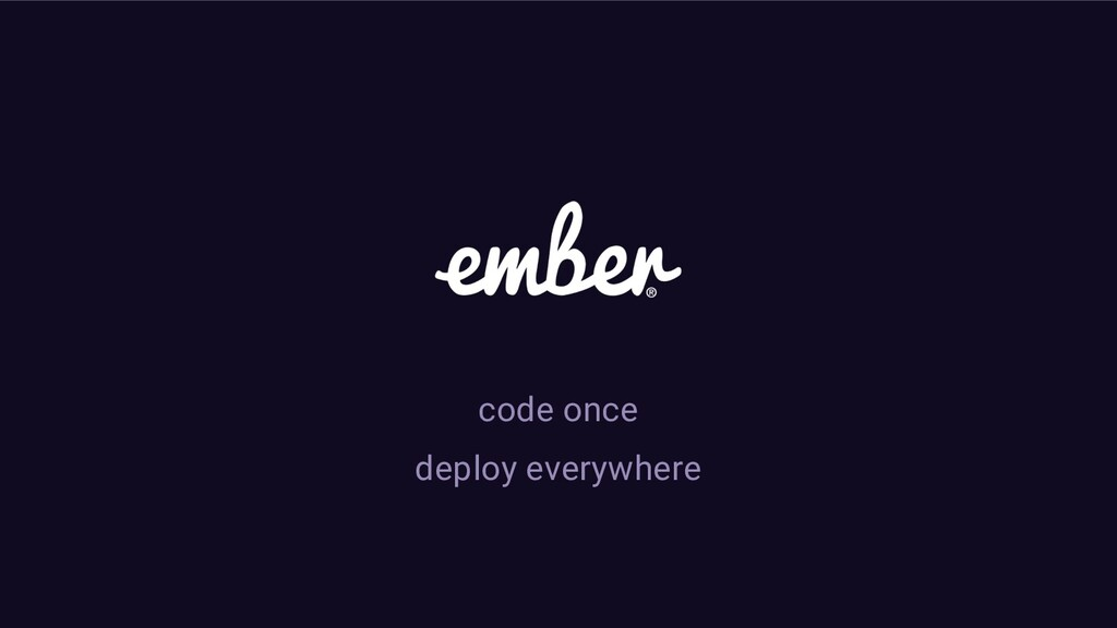 code once deploy everywhere