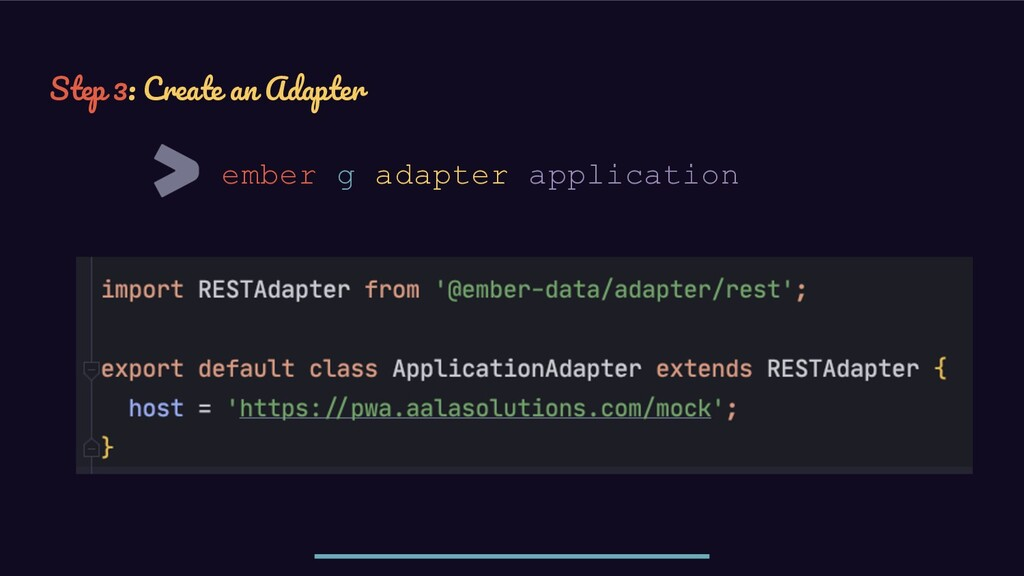 ember g adapter application Step 3: Create an A...