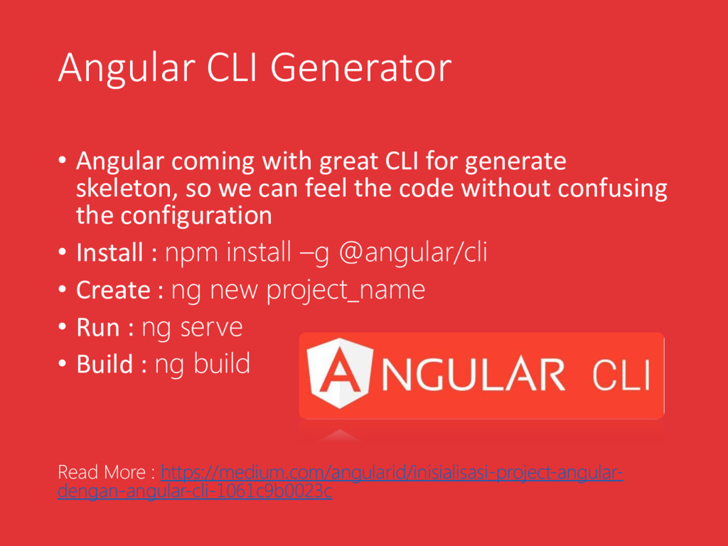 • Angular coming with great CLI for generate sk...