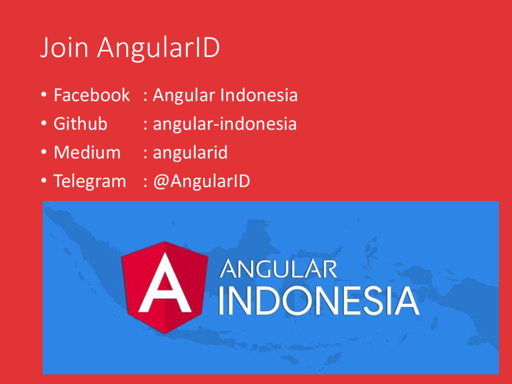Join AngularID • Facebook : Angular Indonesia •...