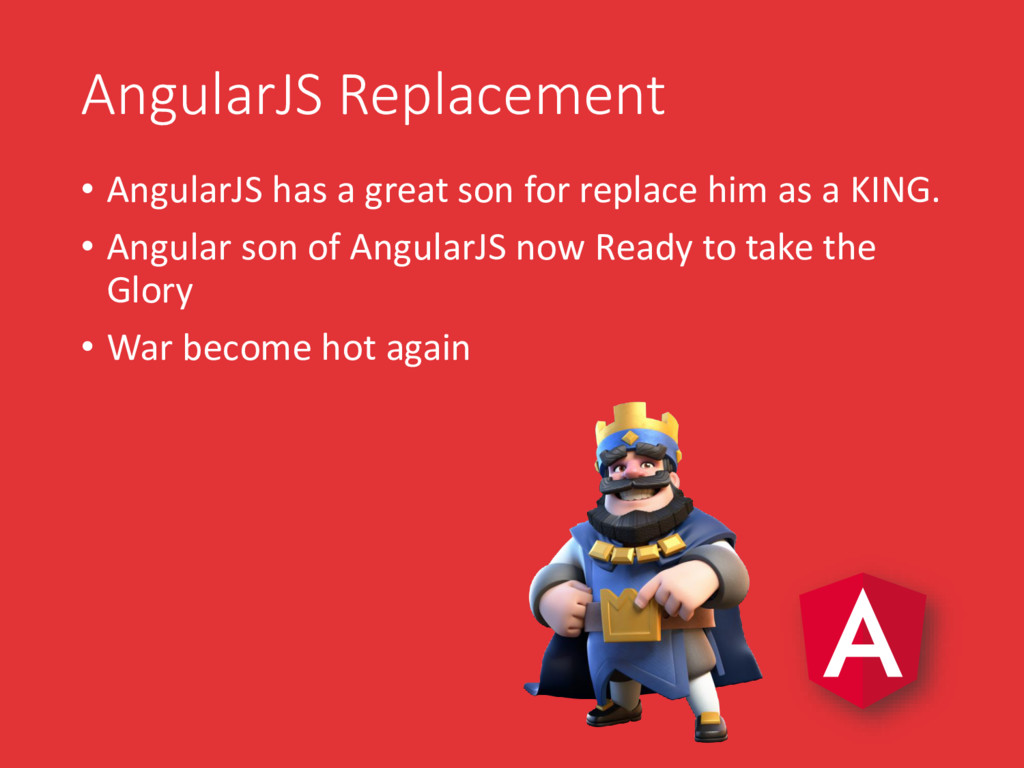 AngularJS Replacement • AngularJS has a great s...