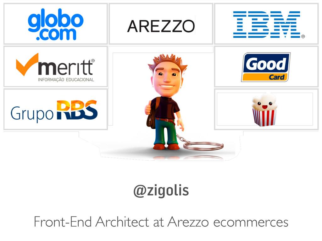 @zigolis Front-End Architect at Arezzo ecommerc...