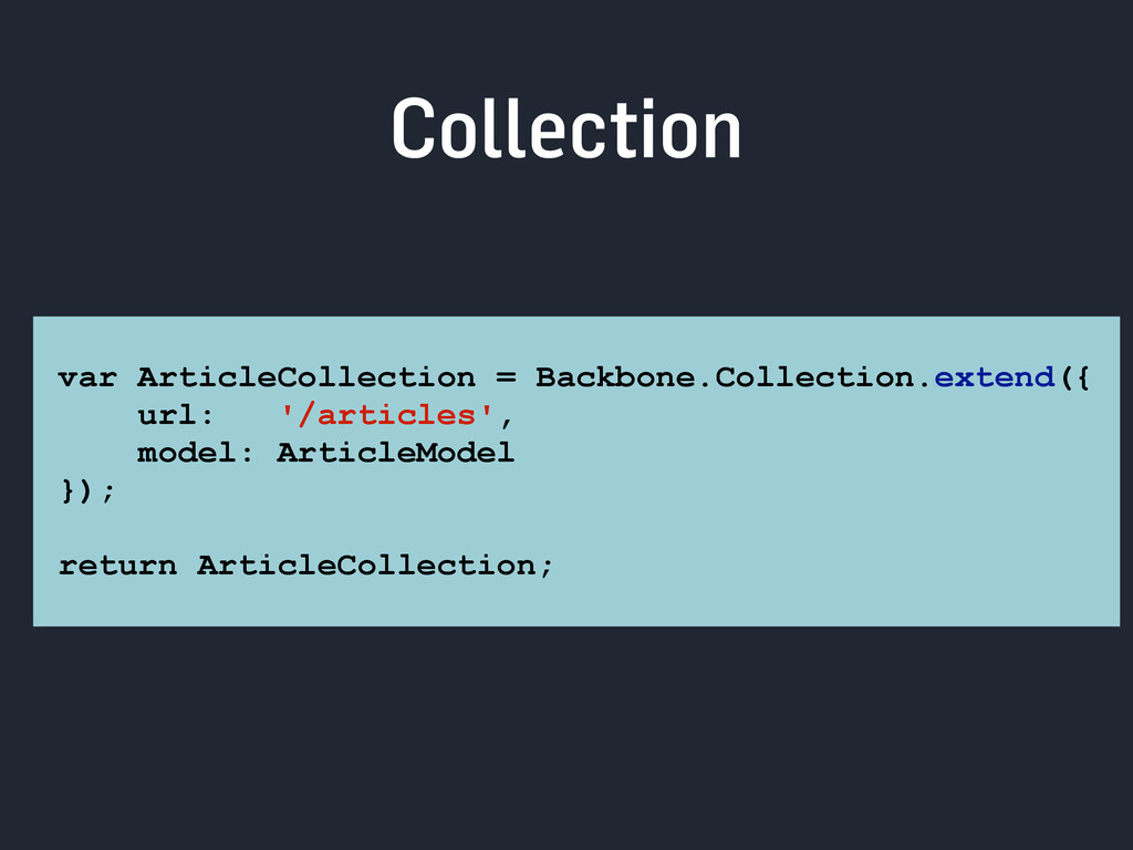 Collection var ArticleCollection = Backbone.Col...