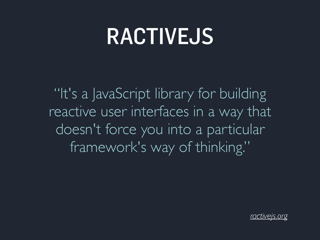 """ractivejs.org """"It's a JavaScript library for bu..."""