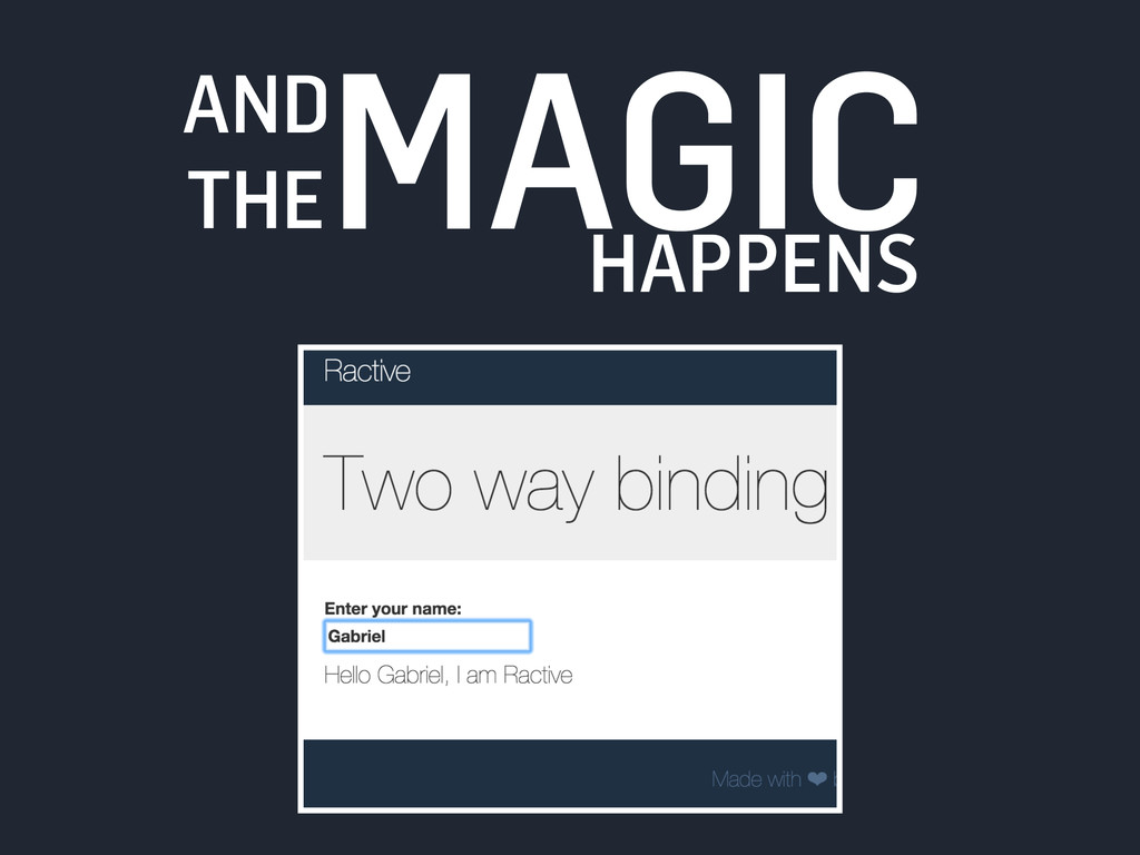 AND THE MAGIC HAPPENS