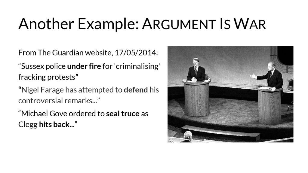 Another Example: ARGUMENT IS WAR From The Guard...