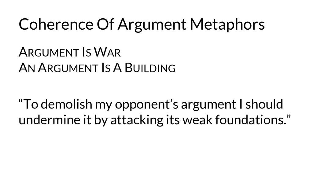 """ARGUMENT IS WAR AN ARGUMENT IS A BUILDING """"To d..."""
