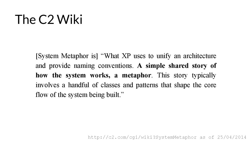 """[System Metaphor is] """"What XP uses to unify an ..."""