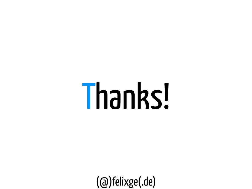 Thanks! (@)felixge(.de)