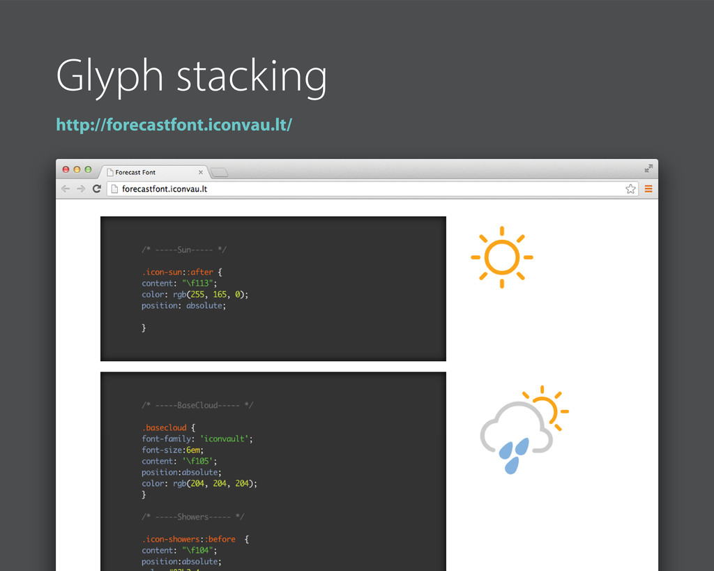 Glyph stacking http://forecastfont.iconvau.lt/