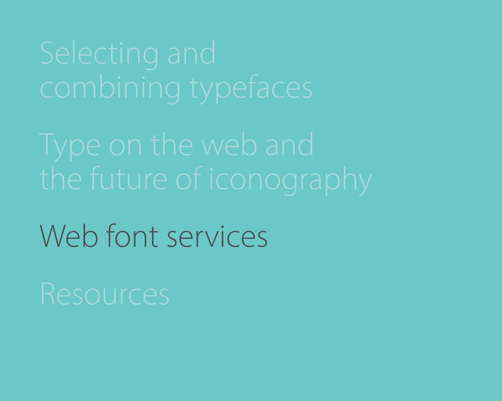 Selecting and combining typefaces Type on the w...