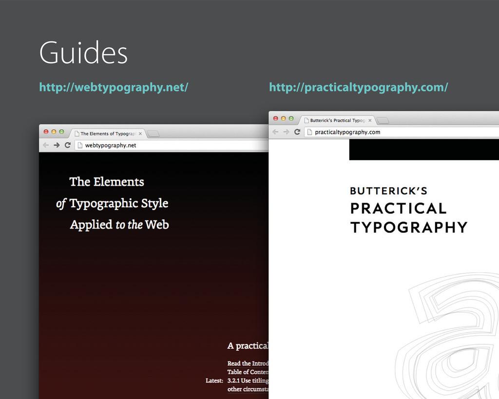 Guides http://webtypography.net/ http://practic...