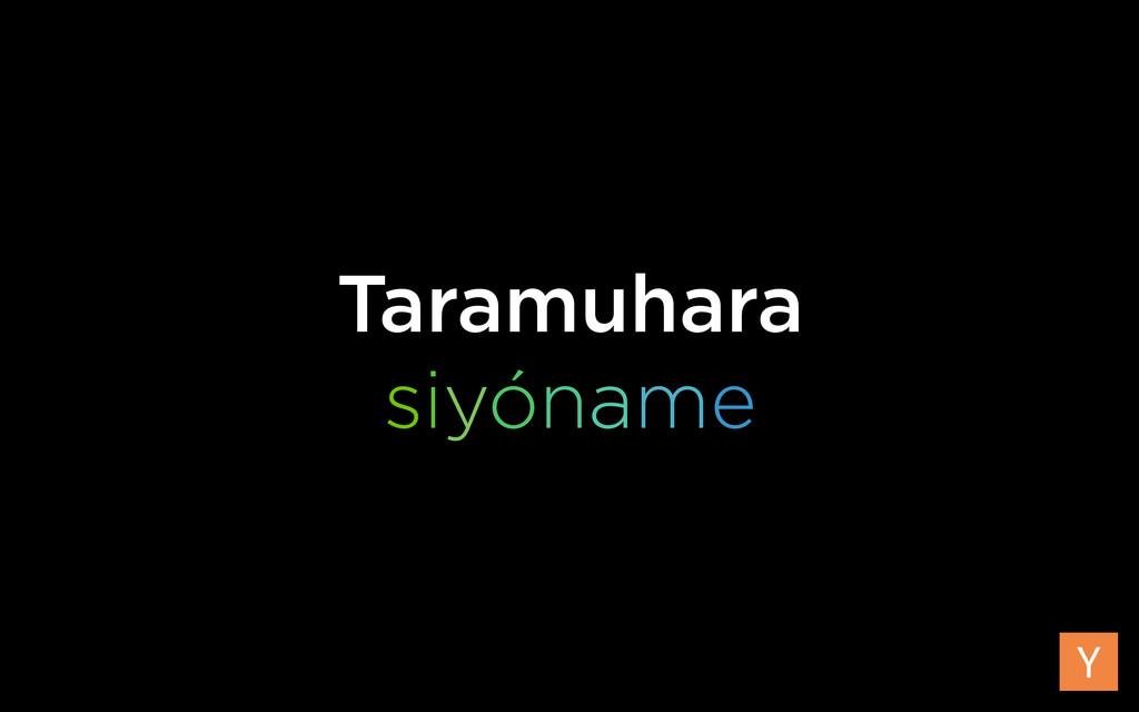 Taramuhara siyóname