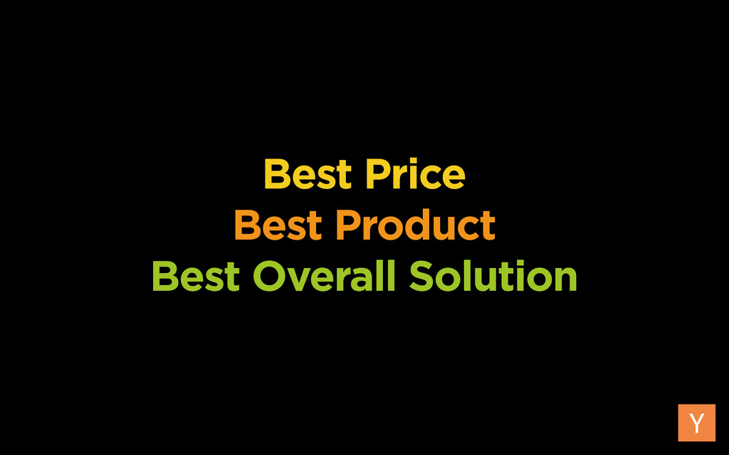 Best Price Best Product Best Overall Solution