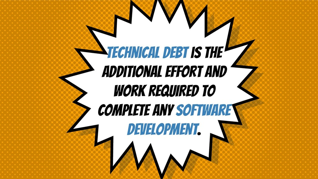 Technical debt is the additional effort and wor...