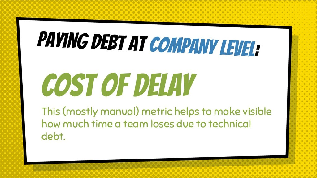 Paying debt at COMPANY level: COST OF DELAY Thi...
