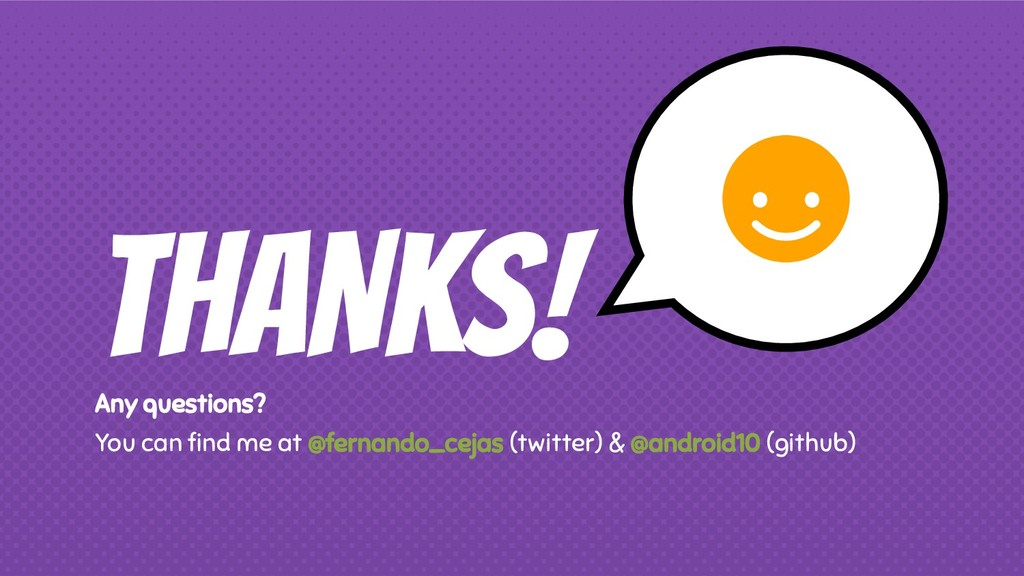 THANKS! Any questions? You can find me at @ferna...